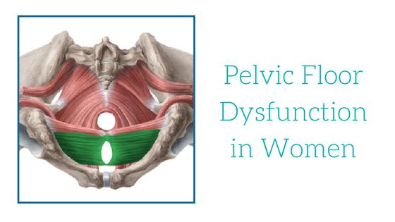 Pelvic Floor Dysfunction in Women - Oahu Spine & Rehab
